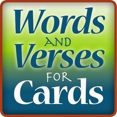 Wording ideas for handmade cards, Bible verses and Christian encouragement for 25 occasions. Great inspiration resource for what to write in greeting cards!
