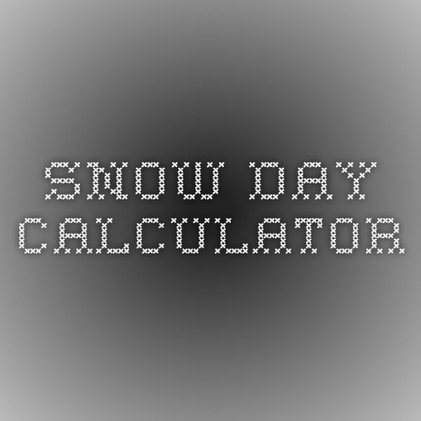 Snow Day Calculator - a teacher's guide to predicting snow for the next day!