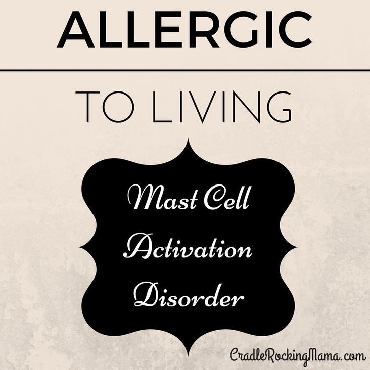 Allergic to Living: Mast Cell Activation Disorder