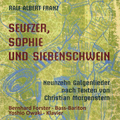 Ralf Albert Franz - Seufzer Sophie Und