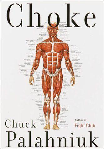 Choke- Chuck Palahniuk- he always writes such extreme books, lol