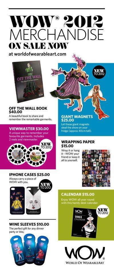 2012 WOW Merchandise - available now online www.worldofwearableart.com