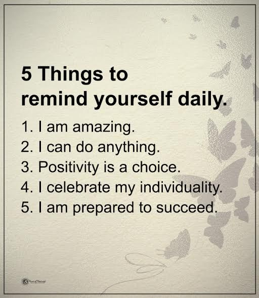 5 things to remind yourself daily. 1. I am amazing 2. I can do anything. 3. Positivity is a choice. 4. I celebrate my individuality. 5. I am prepared to succeed. #powerofpositivity #positivewords #positivethinking #inspirationalquote #motivationalquotes #quotes #life #love #amazing #awesome #positivity #choice #succeed #individuality #success