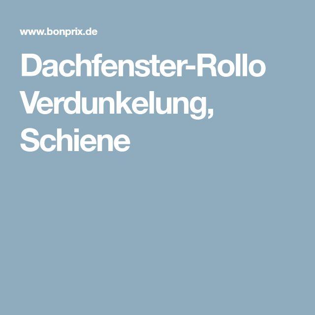 Dachfenster-Rollo Verdunkelung, Schiene