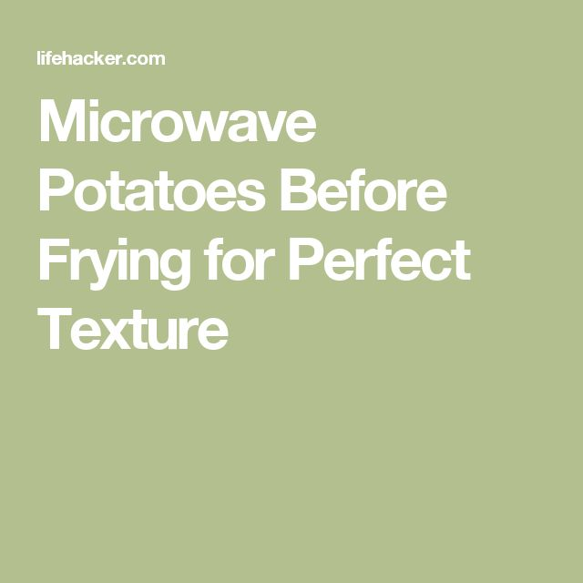 Microwave Potatoes Before Frying for Perfect Texture