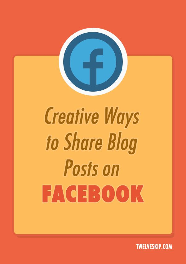 3 Awesome Ways To Share Blog Posts on Facebook