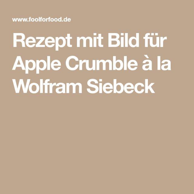 Rezept mit Bild für Apple Crumble à la Wolfram Siebeck