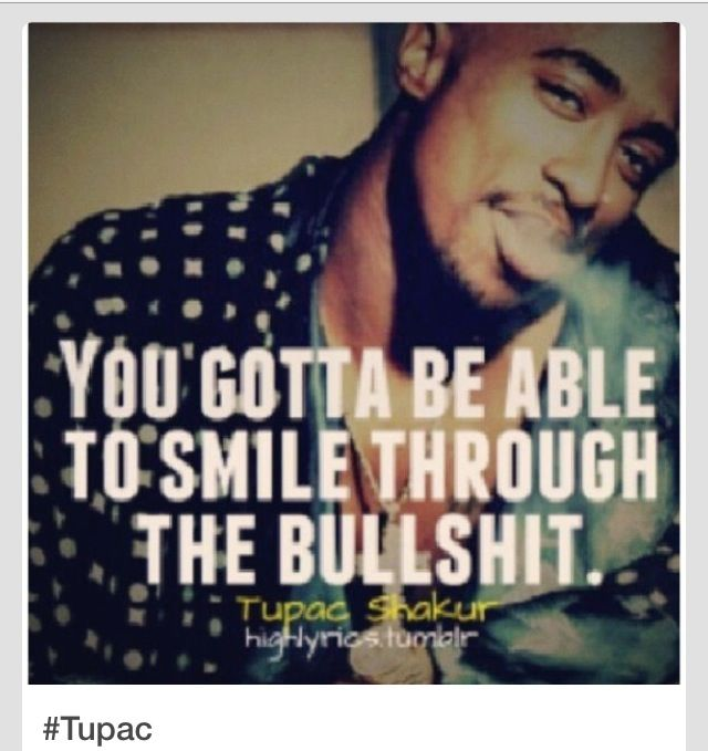 Tupac Smile Quote: 1000+ Images About THE GREATS, That Ever Did It! On Pinterest