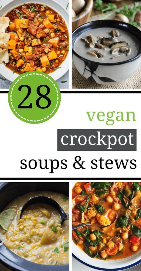 28 Wonderful Vegan Crockpot Soups/Stews Recipes (Healthy Slow Cooker)