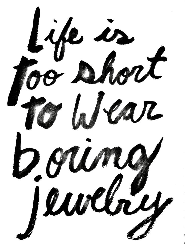 Life is too short to wear boring jewelry | quotes | Mr. Kate | handwriting | Handlettering