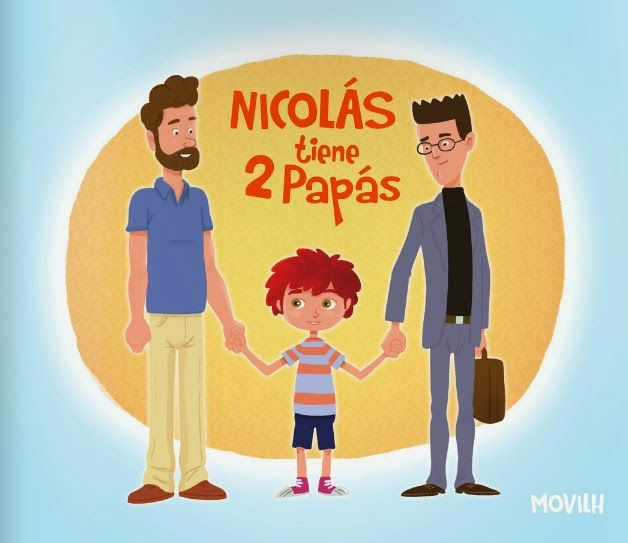 Nicolás tiene dos papás (cuento infantil)   http://issuu.com/movilh/docs/nicolas_tiene_dos_pap__s/3?e=3717497/12183034
