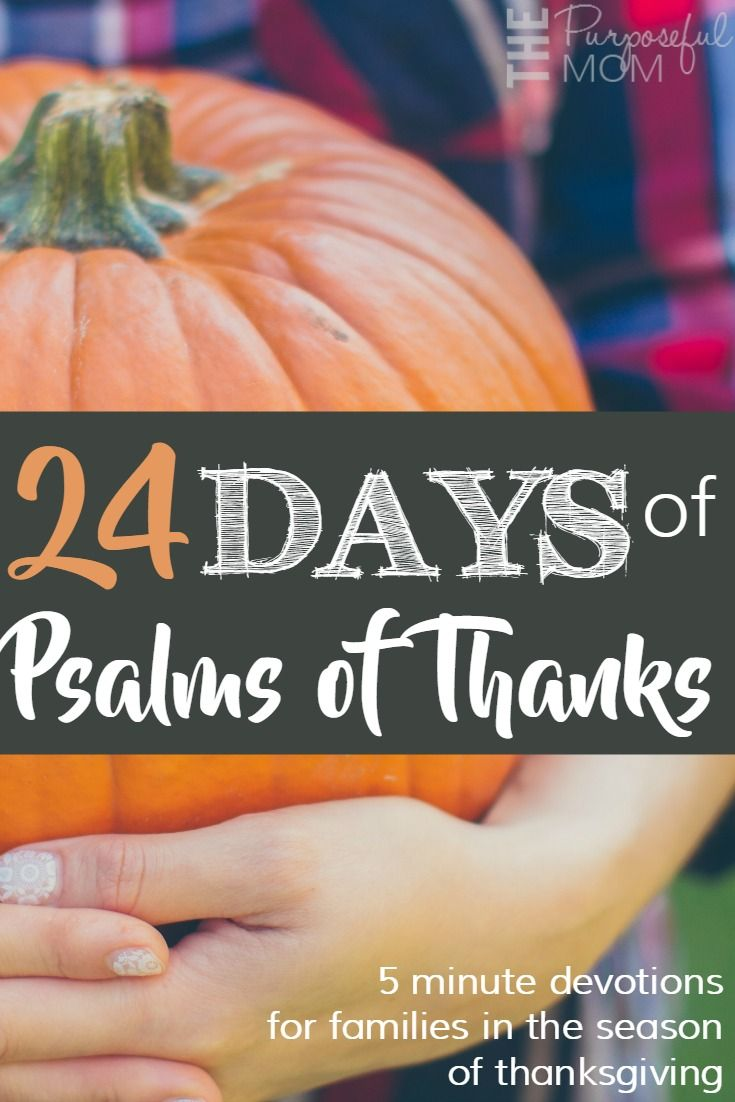 24 days of psalms of thanks: 5 minute family devotions for the season of Thanksgiving!