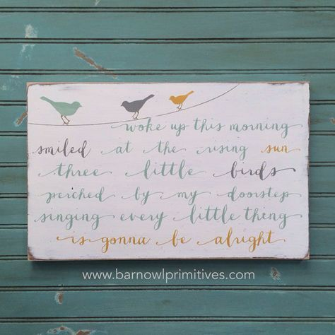 Three Little Birds Typography Word Art Sign by barnowlprimitives, $85.00  <a class=