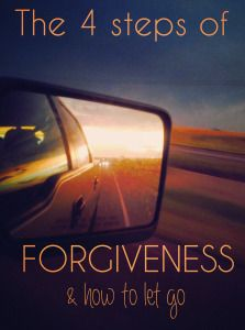 The 4 steps of FORGIVENESS and how to let go