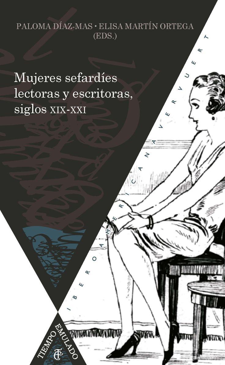 """Díaz-Mas, Paloma. """"Mujeres sefardíes lectoras y escritoras, siglos XIX-XXI"""". Madrid: Iberoamericana, 2016. Encuentra este libro en la 5ª planta: 892.4.0MUJ"""