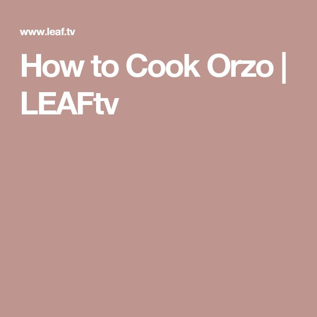 How to Cook Orzo | LEAFtv