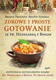 Zdrowe i proste gotowanie ze św. Hildegardą z Bingen-Schmidle Brigitte