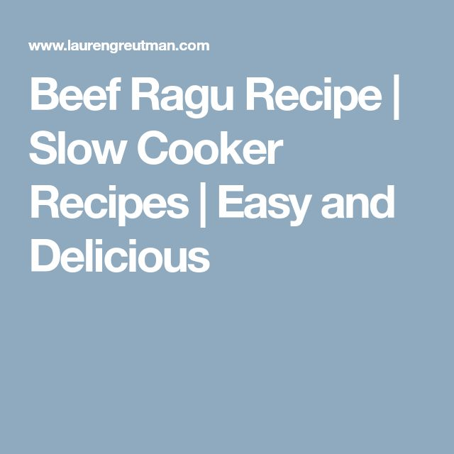 Beef Ragu Recipe | Slow Cooker Recipes | Easy and Delicious