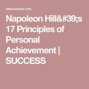 Napoleon Hill's 17 Principles of Personal Achievement | SUCCESS