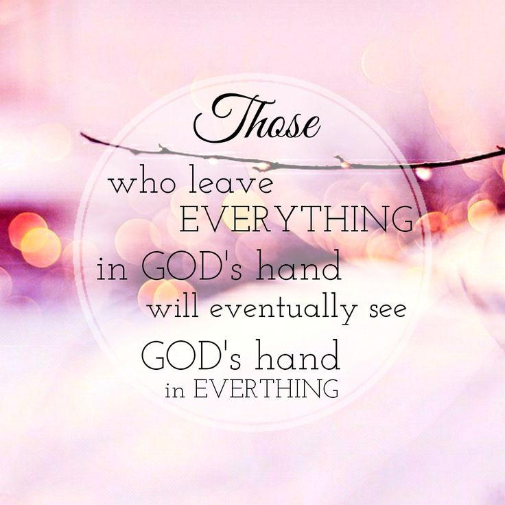 kata mutiara : Those who leave everything in God's hand will eventually see God's hand in everything.