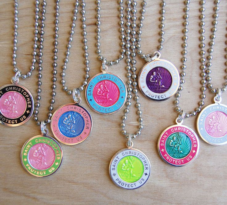 St. Christophers Brights. My favorite piece of jewelry is my St. Christopher's medal.