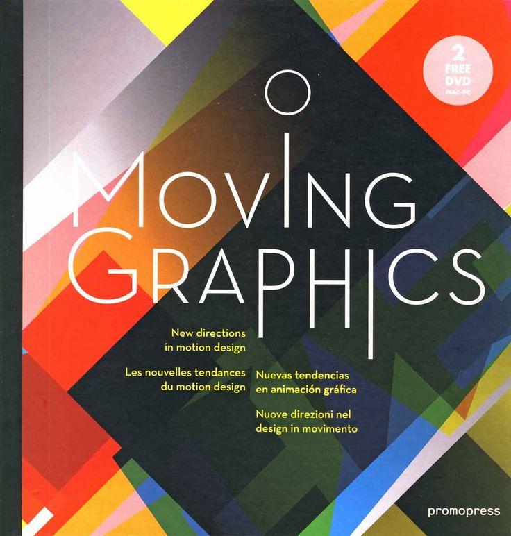 #Diseño web  MOVING GRAPHICS Conoce las obras más innovadoras de estudios punteros de todo el mundo en el ámbito del motion design. #Promopress
