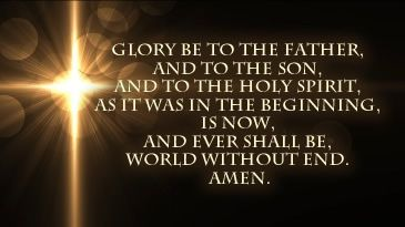 Glory Be Prayer - Glory Be To The Father And To The Son (etc.)
