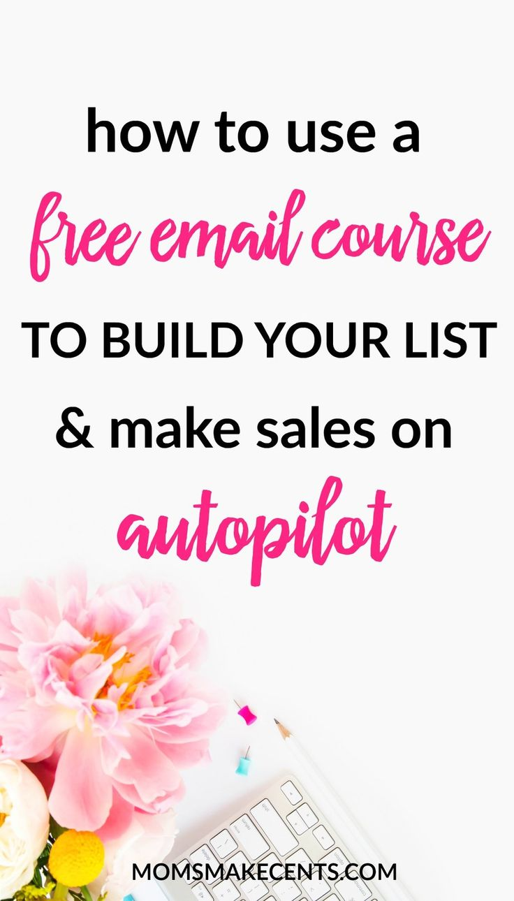 How to Use a Free Email Course to Grow your Email List and Make Sales on Autopilot // Moms Make Cents