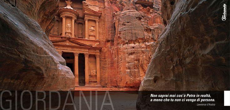 Non saprai mai cos'è Petra in realtà, a meno che tu non ci venga di persona. (Lawrence d'Arabia)