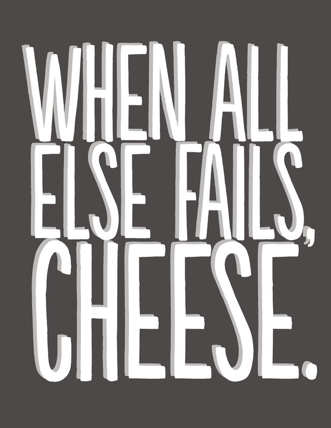 IROCKSOWHAT: When all else fails, CHEESE. Free Printable! www.irocksowhat.com
