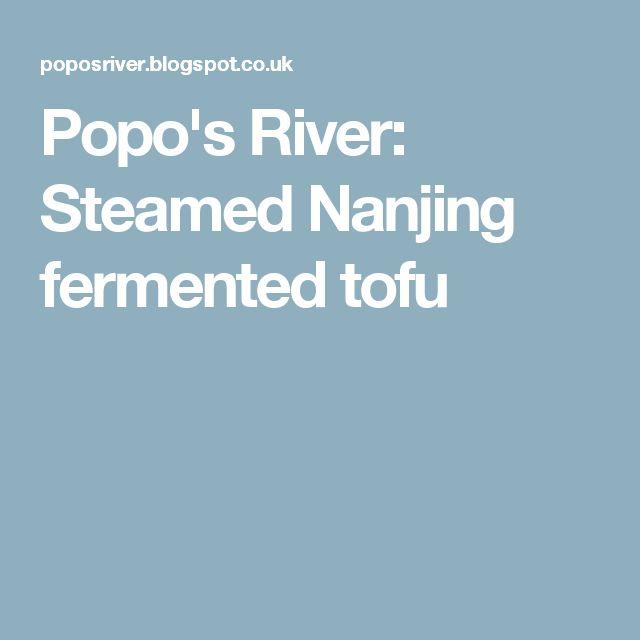 Popo's River: Steamed Nanjing fermented tofu
