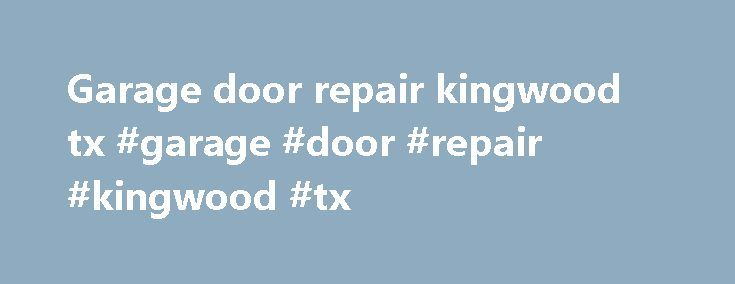 Garage door repair kingwood tx #garage #door #repair #kingwood #tx http://arizona.remmont.com/garage-door-repair-kingwood-tx-garage-door-repair-kingwood-tx/  # Serving the Houston Metropolitan Area: Dickinson, Baytown, Houston, Deer Park, Spring, Webster, La Porte, Conroe, Heights, Galveston, League City, Kingwood, Channelview, Texas City, Pasadena, Pearland, Richmond, Friendswood, Cypress, Katy, Jersey Village, Bellaire, Melrose Park, Clearlake, South Houston, Montgomery, Angleton, La…