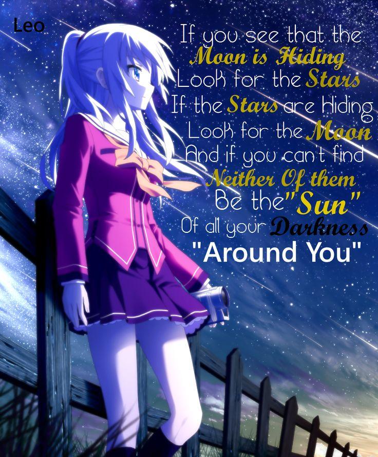 """si tu vois la lune qui est cachée  regarde pour les étoiles si les étoiles sont cachées regarde pour la lune et si tu ne peux pas trouver aucun d'eux être le """"soleil"""" de tout les ténèbres """"autour de vous"""""""