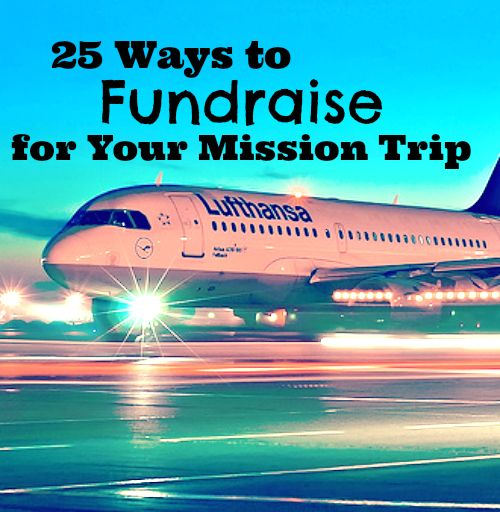 25 Ways to fund raise for Your Missions Trip.