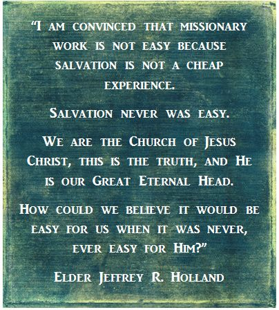 Elder Holland LDS Missionary Quote #ldsmissionary #lds