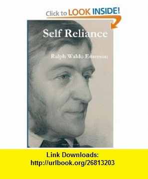Self Reliance (9781466399747) Ralph Waldo Emerson , ISBN-10: 1466399740  , ISBN-13: 978-1466399747 ,  , tutorials , pdf , ebook , torrent , downloads , rapidshare , filesonic , hotfile , megaupload , fileserve