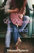 La Princesa y El Nerd de YohannieRomero