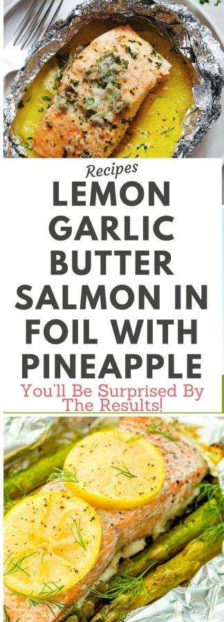 RECIPE: Lemon Garlic Butter Salmon in Foil with Pineapple!.!