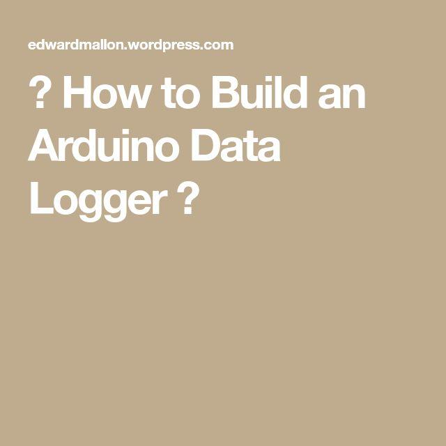 ☀ How to Build an Arduino Data Logger ☀
