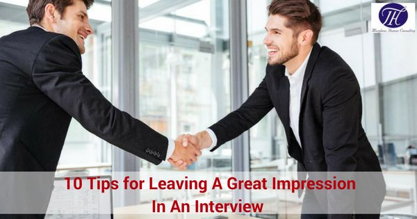 10 Tips for Leaving A great Impression In An Interview !! #career #careergoals #careeradvice #careertips #jobs #Jobadvice #jobchange #recruiters #recruitment