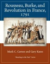 Rousseau, Burke, and Revolution in France, 1791 | Reacting to the Past