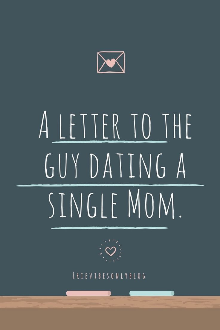 A letter to the guy dating a single mom... | Single mom ...