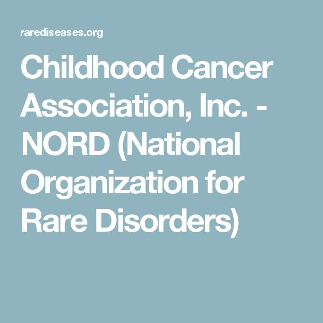 Childhood Cancer Association, Inc. - NORD (National Organization for Rare Disorders)