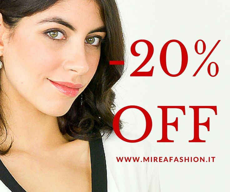 SCONTO 20% www.mireafashion.it