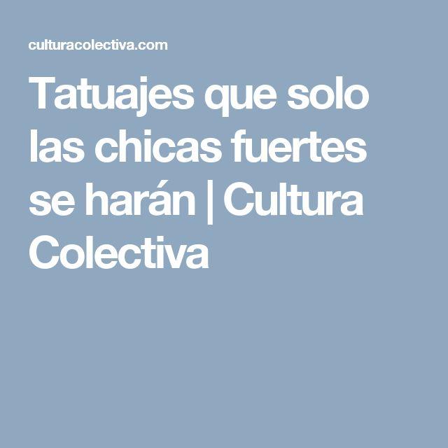 Tatuajes que solo las chicas fuertes se harán | Cultura Colectiva