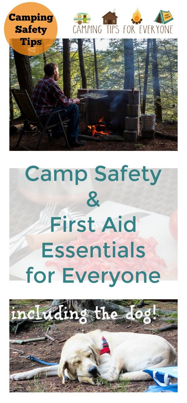 Camping safety tips for everyone. Preventing and treating camping injuries. Camping first aid essentials to have on hand for every trip and tips to stay safe while camping. Camp safety for pets. #camping #campingtips #campingfirstaid