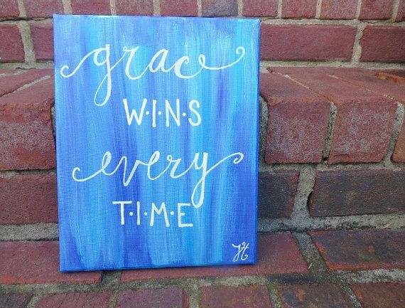 Grace Wins Every Time Hand Painted Canvas by Paintingsbyjocie