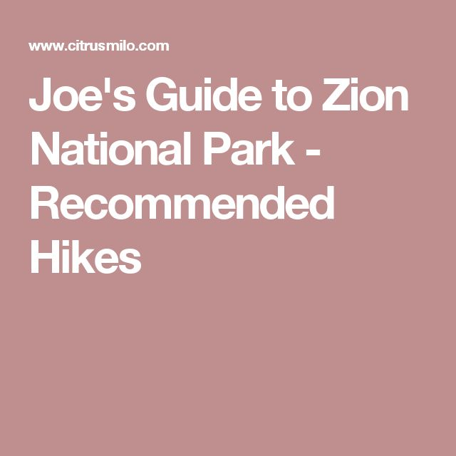 Joe's Guide to Zion National Park - Recommended Hikes