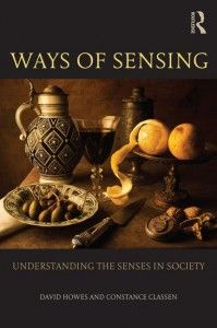 Ways of sensing : understanding the senses in society / David Howes and Constance Classen - https://bib.uclouvain.be/opac/ucl/fr/chamo/chamo%3A1940016?i=0