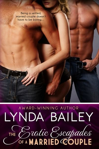 Erotic Escapades of a Married Couple by Lynda Bailey